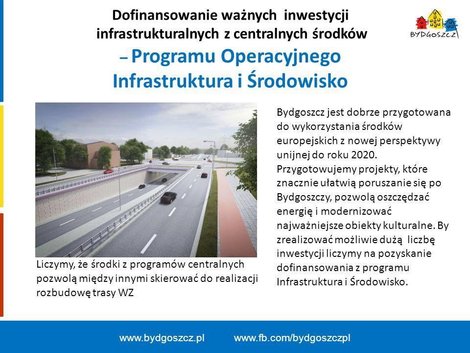 Dofinansowanie ważnych inwestycji infrastrukturalnych z centralnych środków – Programu Operacyjnego Infrastruktura i Środowisko Bydgoszcz jest dobrze przygotowana do wykorzystania środków europejskich z nowej perspektywy unijnej do roku 2020.