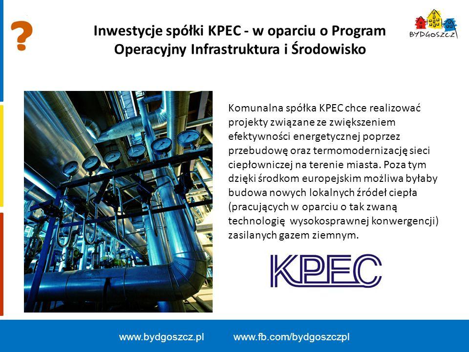 Inwestycje spółki KPEC - w oparciu o Program Operacyjny Infrastruktura i Środowisko Komunalna spółka KPEC chce realizować projekty związane ze zwiększeniem efektywności energetycznej poprzez przebudowę oraz termomodernizację sieci ciepłowniczej na terenie miasta.