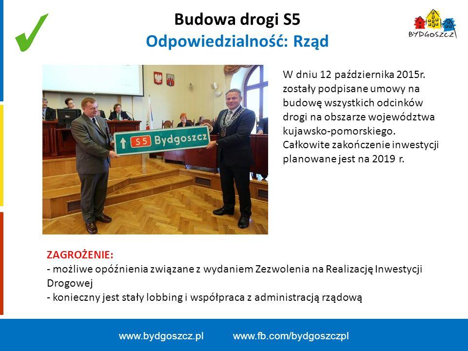Budowa drogi S5 Odpowiedzialność: Rząd www.bydgoszcz.pl www.fb.com/bydgoszczpl W dniu 12 października 2015r.