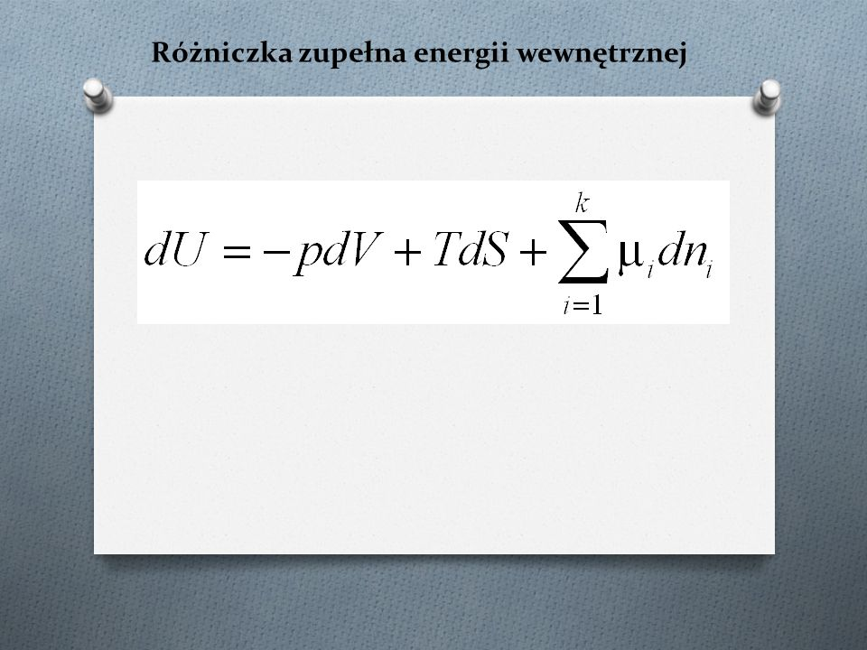 Dla gazu doskonałego Konsekwencje I i II Zasady (3) Termodynamiczne równanie stanu (2) Podobnie dla Wniosek – energia wewnętrzna i entalpia gazu doskonałego zależą tylko od temperatury Entalpia dla gazu doskonałego co można wyprowadzić z założeń molekularnych
