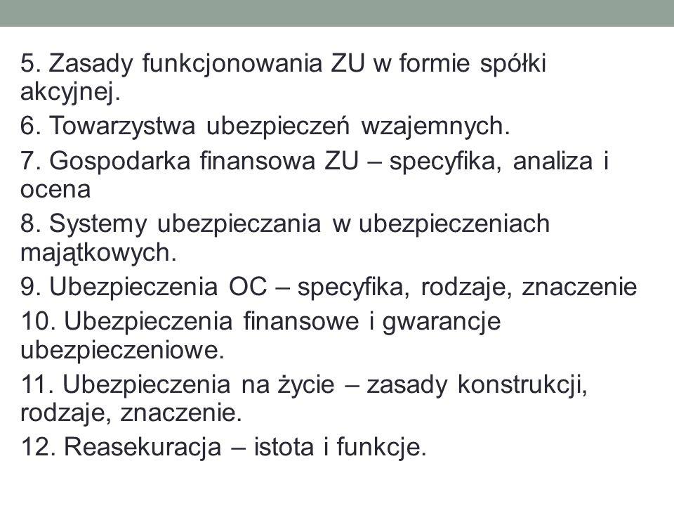 Zalecana literatura 1.J. Monkiewicz (red.), Podstawy ubezpieczeń – mechanizmy i funkcje, t.