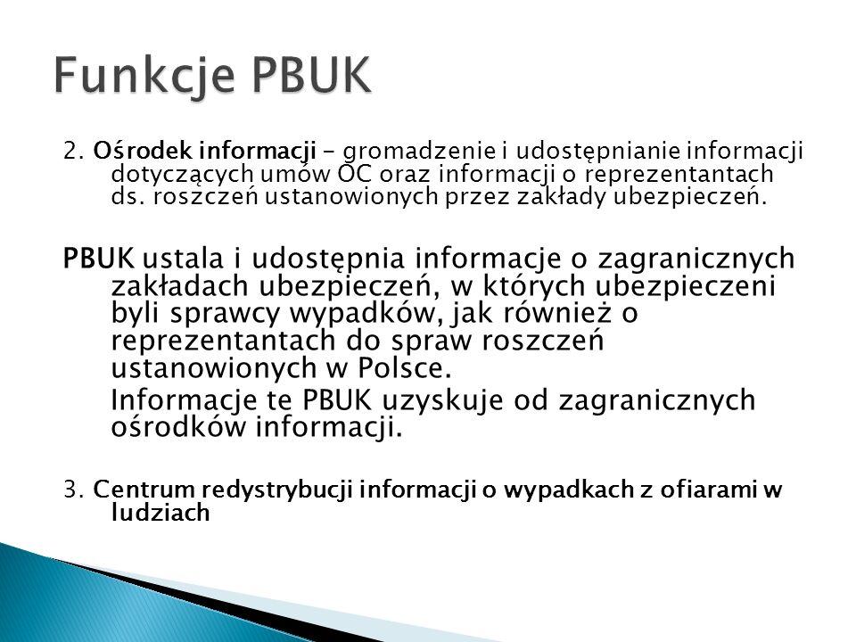 2. Ośrodek informacji - gromadzenie i udostępnianie informacji dotyczących umów OC oraz informacji o reprezentantach ds. roszczeń ustanowionych przez