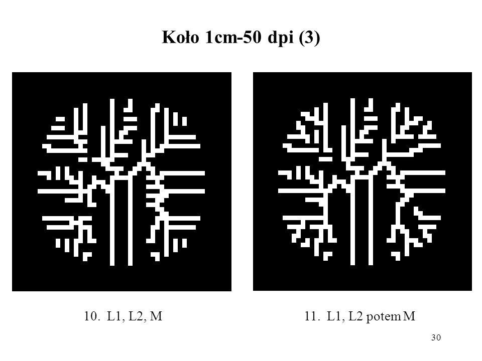 30 Koło 1cm-50 dpi (3) 11. L1, L2 potem M10. L1, L2, M