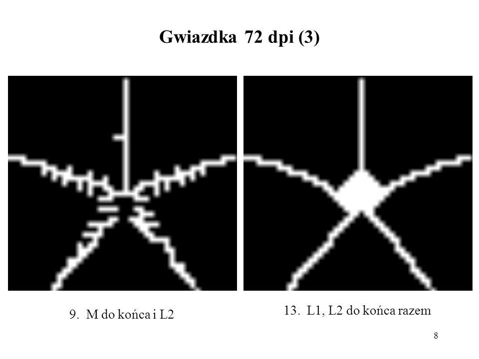 9 Gwiazdka 72 dpi (4) 14. L1, L2 do końca wtedy M5. L1 do końca i M = 7. L2 do końca i M