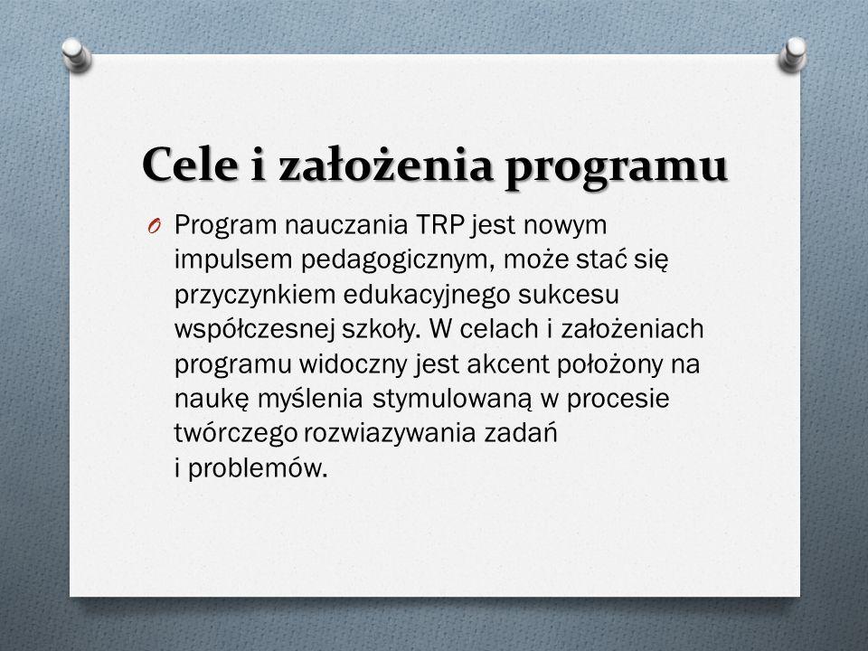 Cele i założenia programu O Program nauczania TRP jest nowym impulsem pedagogicznym, może stać się przyczynkiem edukacyjnego sukcesu współczesnej szkoły.