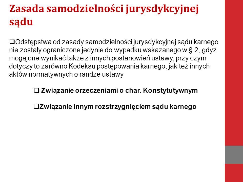 Art. 349 Posiedzenie przed rozprawą  Odstępstwa od zasady samodzielności jurysdykcyjnej sądu karnego nie zostały ograniczone jedynie do wypadku wskaz