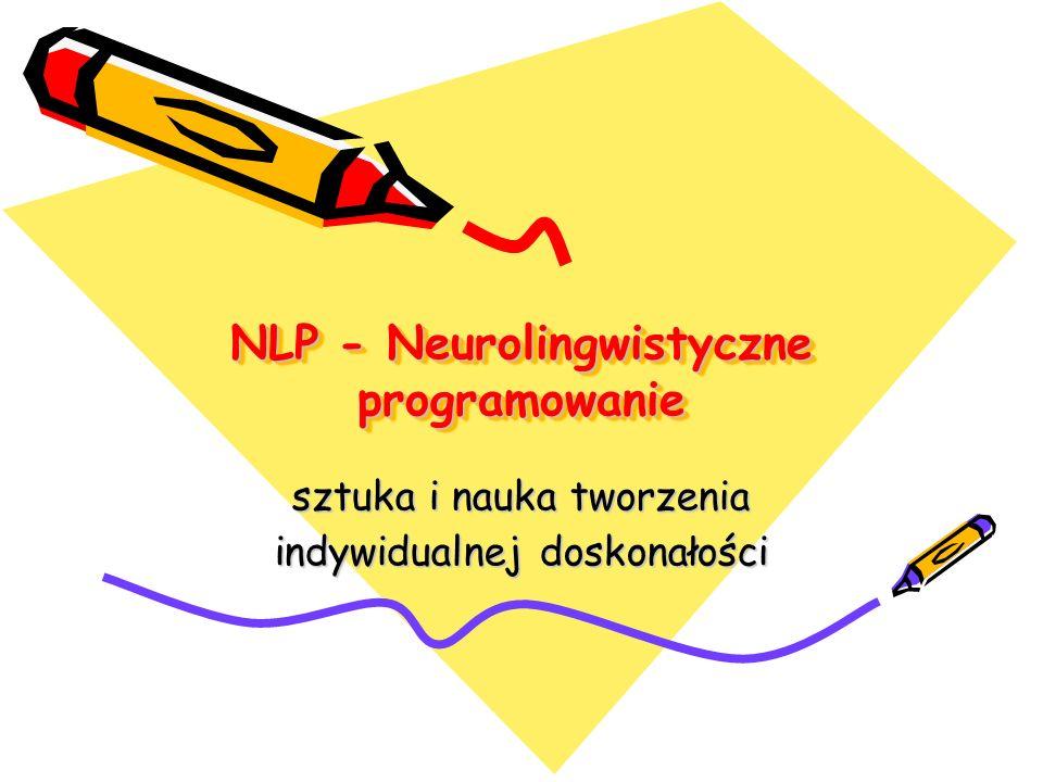 NLP - Neurolingwistyczne programowanie sztuka i nauka tworzenia indywidualnej doskonałości