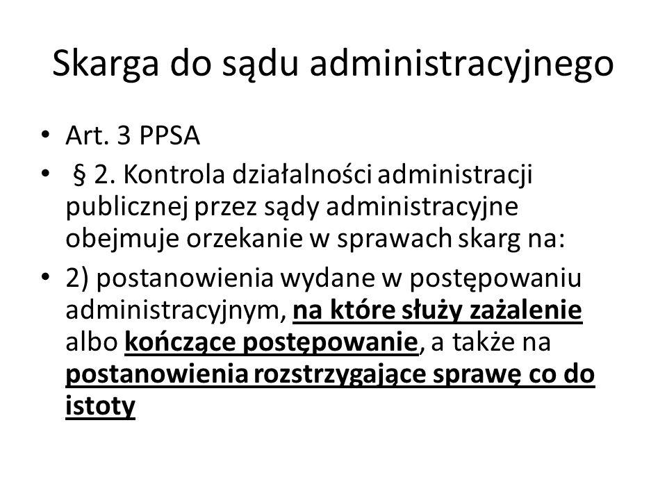 Skarga do sądu administracyjnego Art. 3 PPSA § 2. Kontrola działalności administracji publicznej przez sądy administracyjne obejmuje orzekanie w spraw