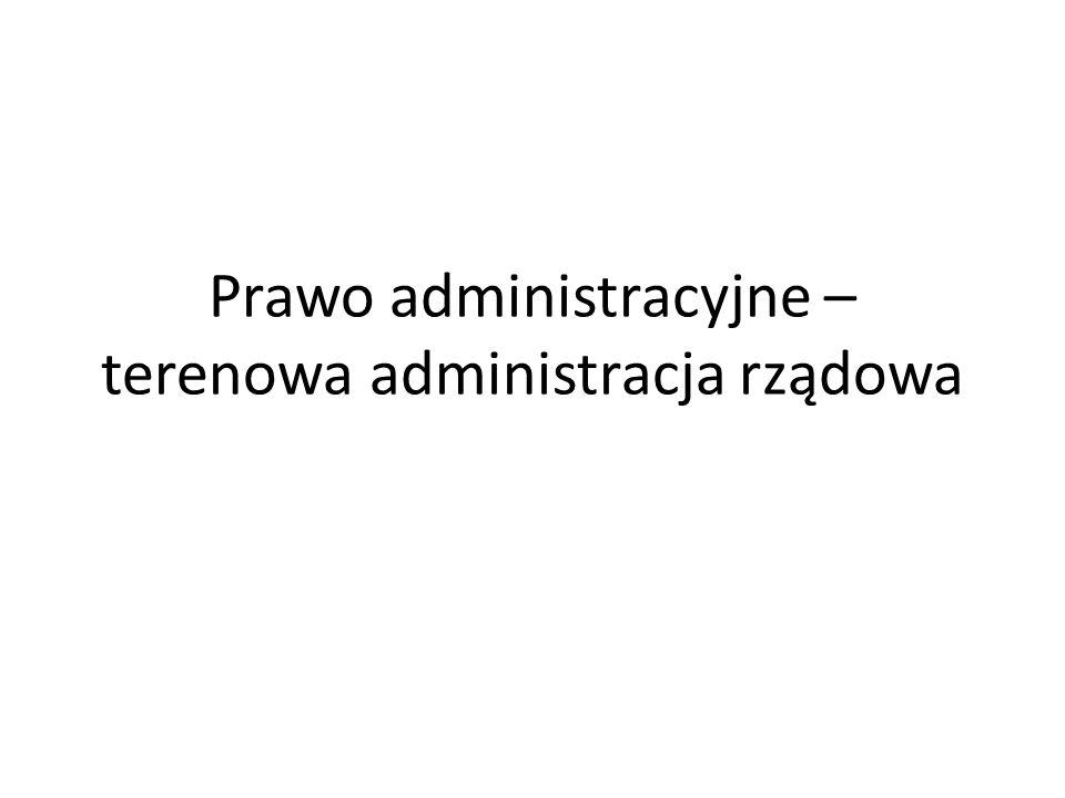 Prawo administracyjne – terenowa administracja rządowa