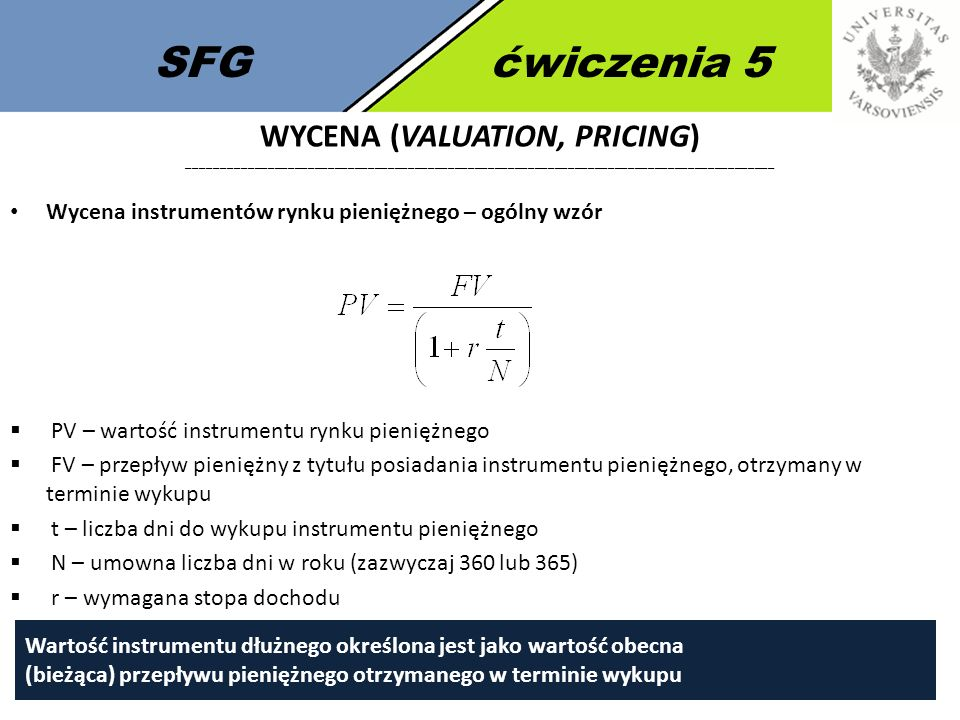 SFGćwiczenia 5 WYCENA (VALUATION, PRICING) ________________________________________________________________________________________ Wycena instrumentó