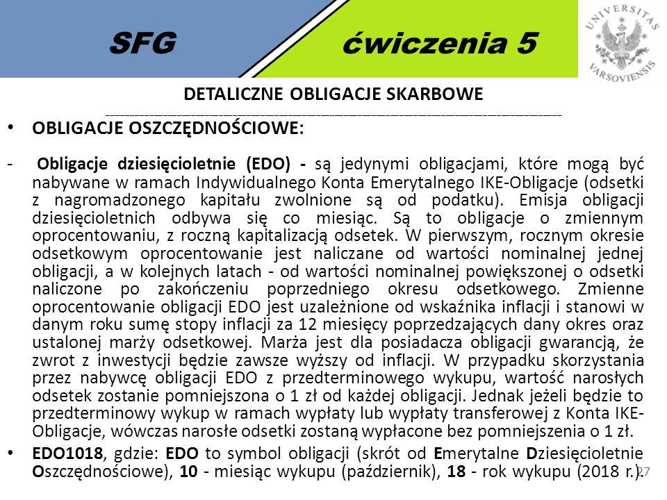 SFGćwiczenia 5 27 OBLIGACJE OSZCZĘDNOŚCIOWE: - Obligacje dziesięcioletnie (EDO) - są jedynymi obligacjami, które mogą być nabywane w ramach Indywidual