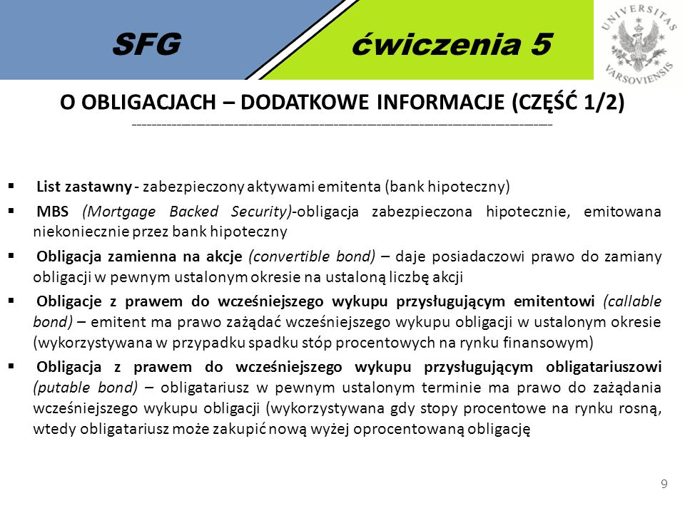 SFGćwiczenia 5 30 W drugim kwartale 2010 roku wyemitowane zostały: Obligacje dwuletnie zerokuponowe (OK) Jako zerokuponowe obligacje te sprzedawane są z dyskontem.
