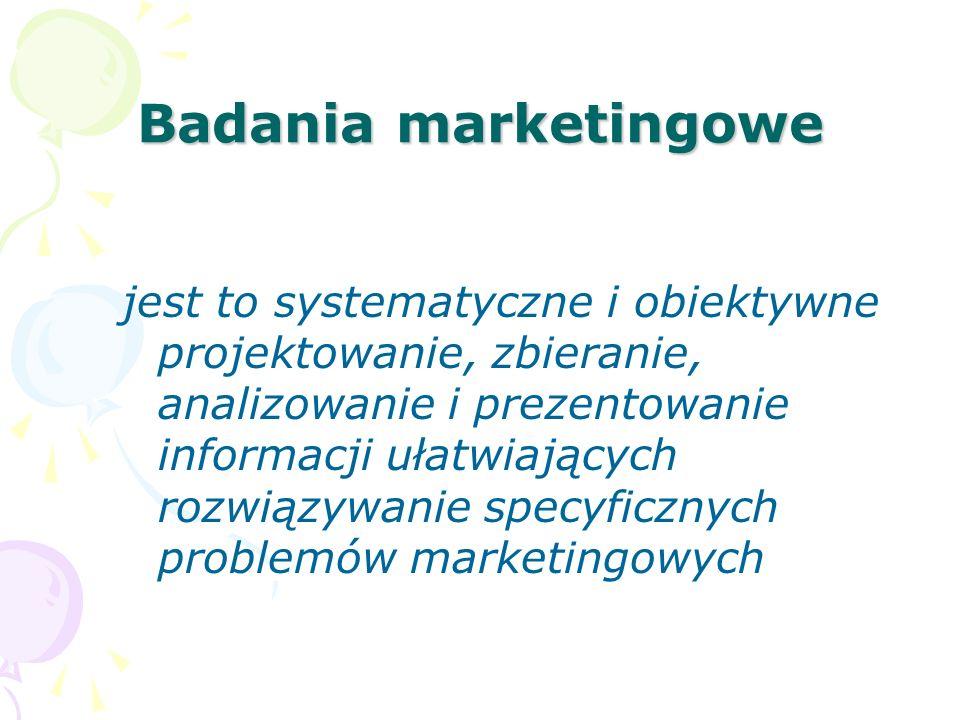 Badania marketingowe jest to systematyczne i obiektywne projektowanie, zbieranie, analizowanie i prezentowanie informacji ułatwiających rozwiązywanie