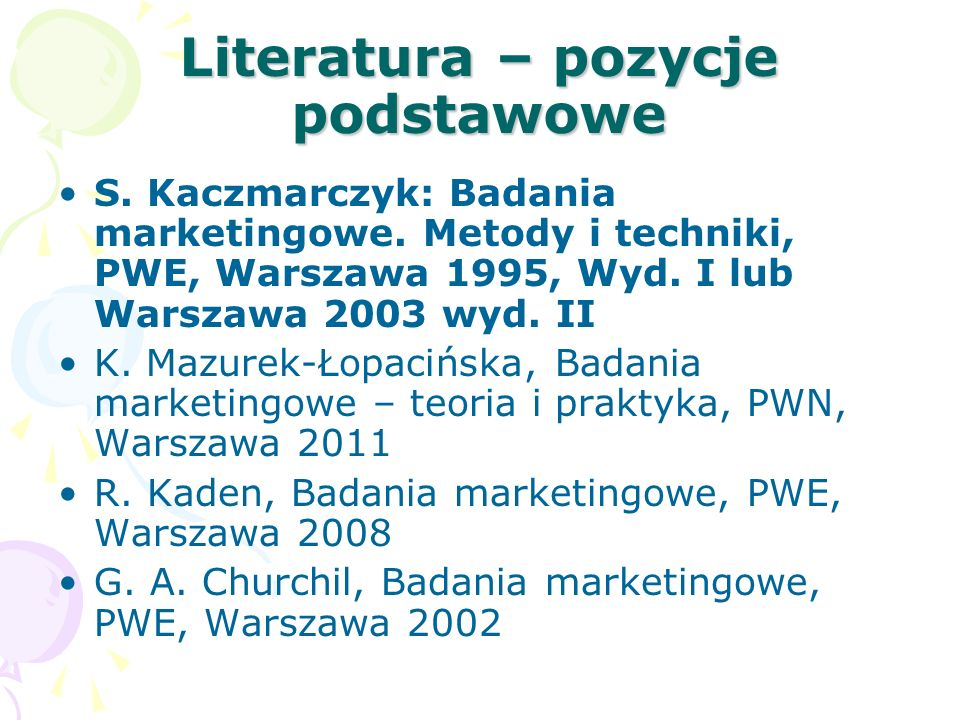 Literatura – badania ilościowe M. Szreder, Metody i techniki sondażowych badań opinii, PWE 2004