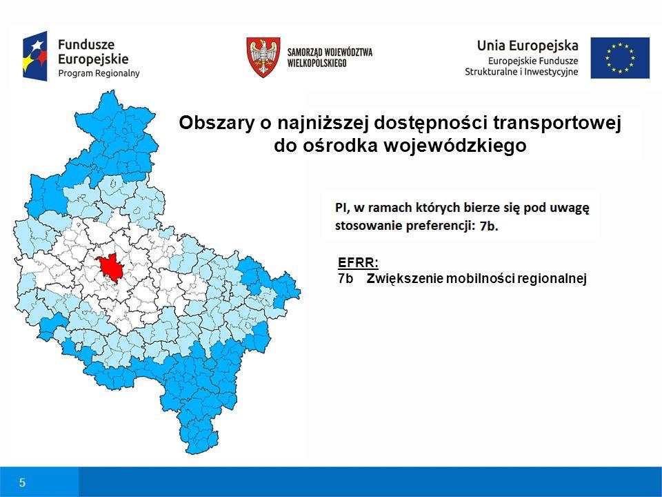 5 EFRR: 7b Zwiększenie mobilności regionalnej Obszary o najniższej dostępności transportowej do ośrodka wojewódzkiego