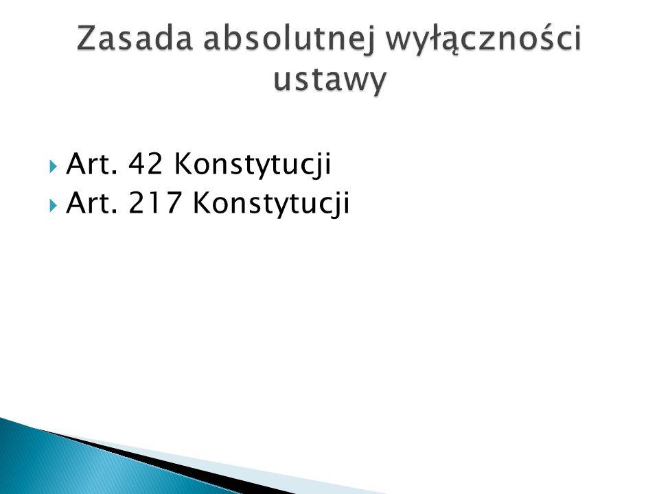  Art. 42 Konstytucji  Art. 217 Konstytucji