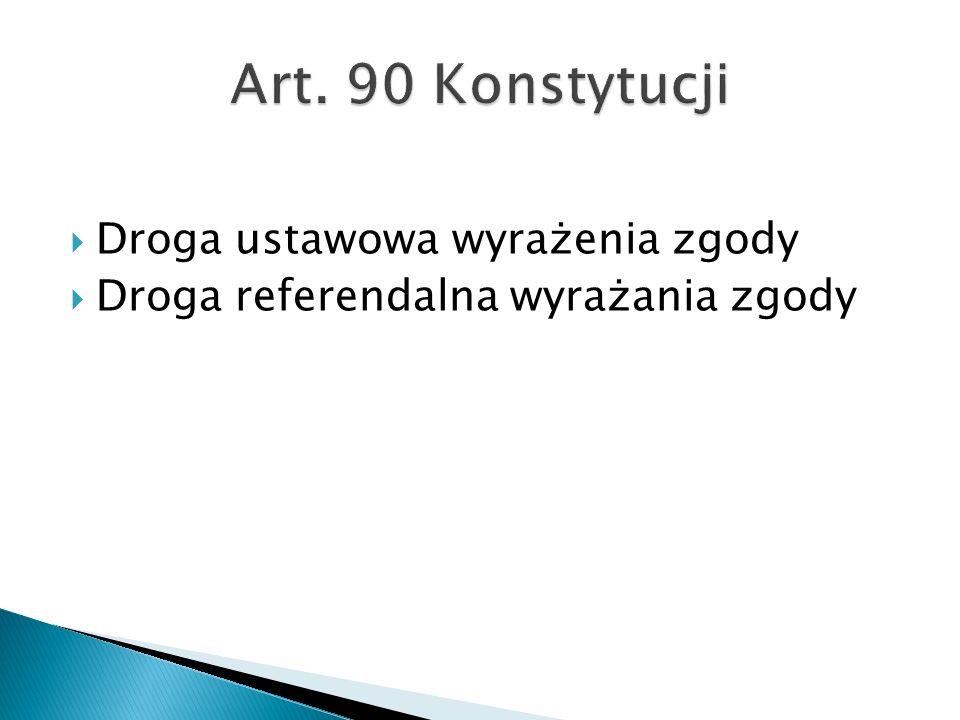  Droga ustawowa wyrażenia zgody  Droga referendalna wyrażania zgody