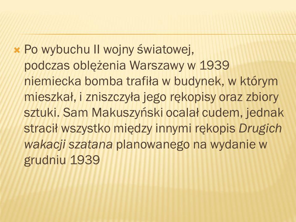  Po wybuchu II wojny światowej, podczas oblężenia Warszawy w 1939 niemiecka bomba trafiła w budynek, w którym mieszkał, i zniszczyła jego rękopisy oraz zbiory sztuki.