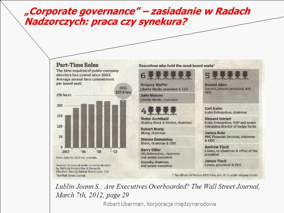 """Robert Uberman, Korporacje międzynarodowe """"Corporate governance"""" – zasiadanie w Radach Nadzorczych: praca czy synekura? Lublin Joann S.: Are Executive"""