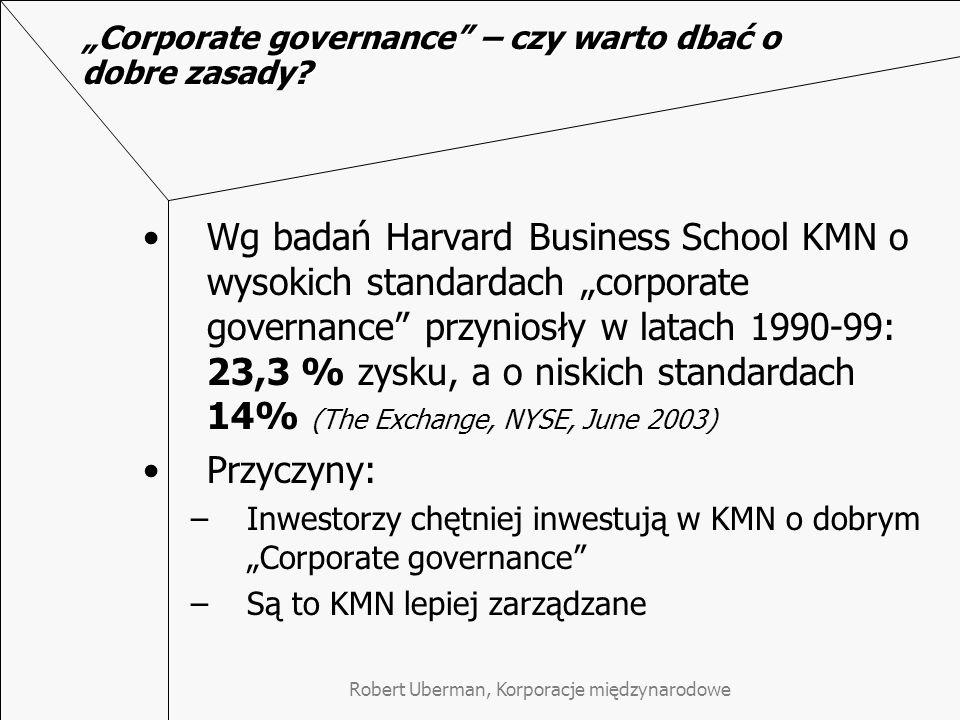 """Robert Uberman, Korporacje międzynarodowe """"Corporate governance"""" – czy warto dbać o dobre zasady? Wg badań Harvard Business School KMN o wysokich stan"""