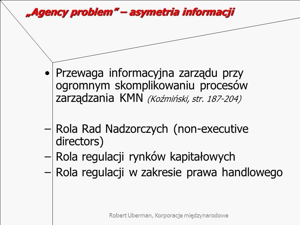 """Robert Uberman, Korporacje międzynarodowe """"Agency problem"""" – asymetria informacji Przewaga informacyjna zarządu przy ogromnym skomplikowaniu procesów"""