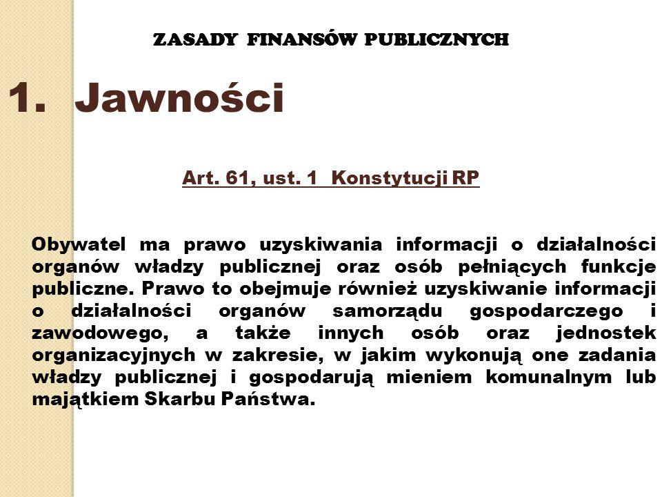 ZASADY FINANSÓW PUBLICZNYCH 1.Jawności Art. 61, ust.
