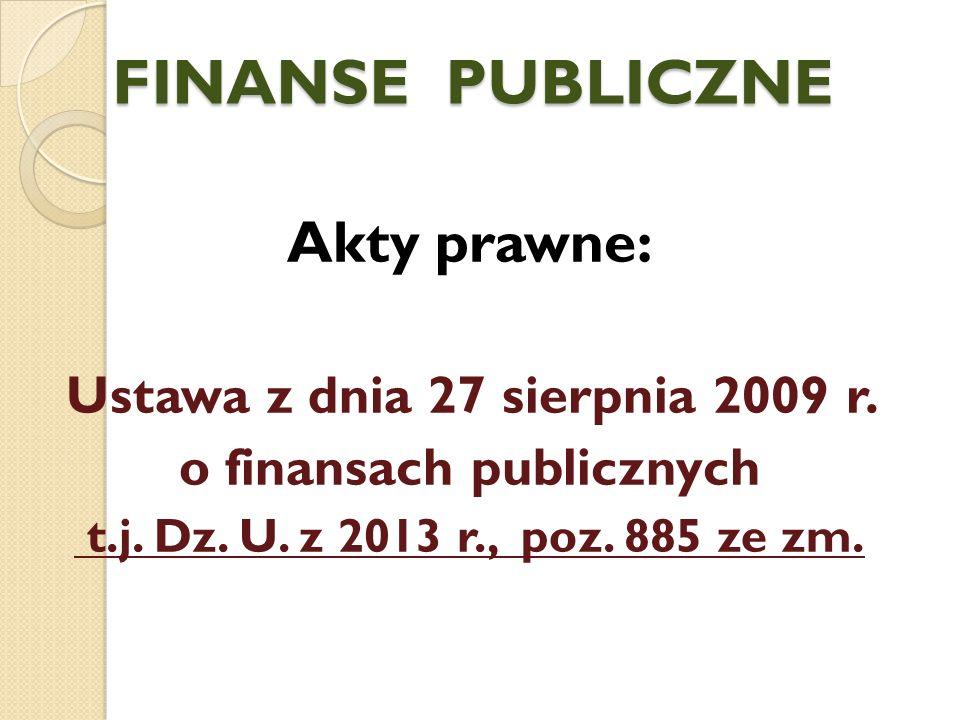 FINANSE PUBLICZNE Akty prawne: Ustawa z dnia 27 sierpnia 2009 r.
