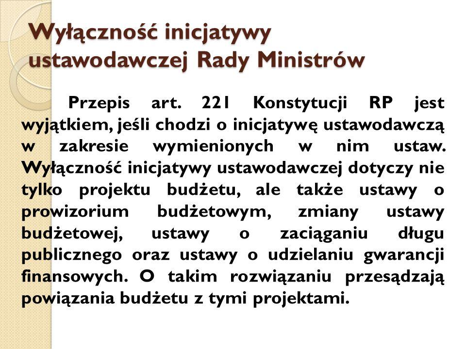 Wyłączność inicjatywy ustawodawczej Rady Ministrów Przepis art.