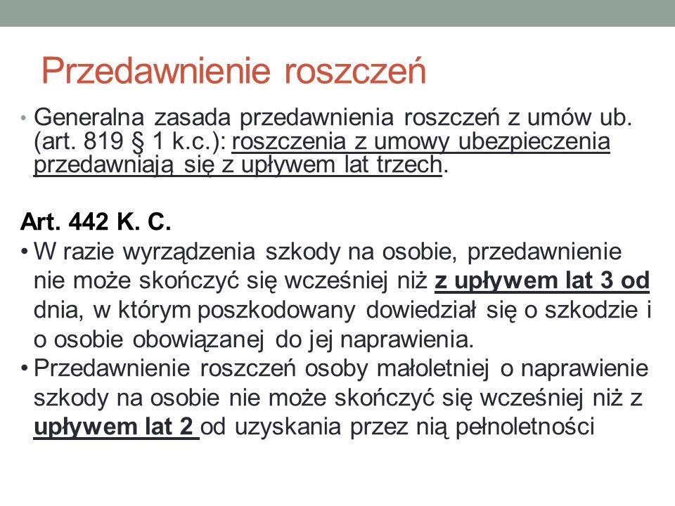 Przedawnienie roszczeń Generalna zasada przedawnienia roszczeń z umów ub.