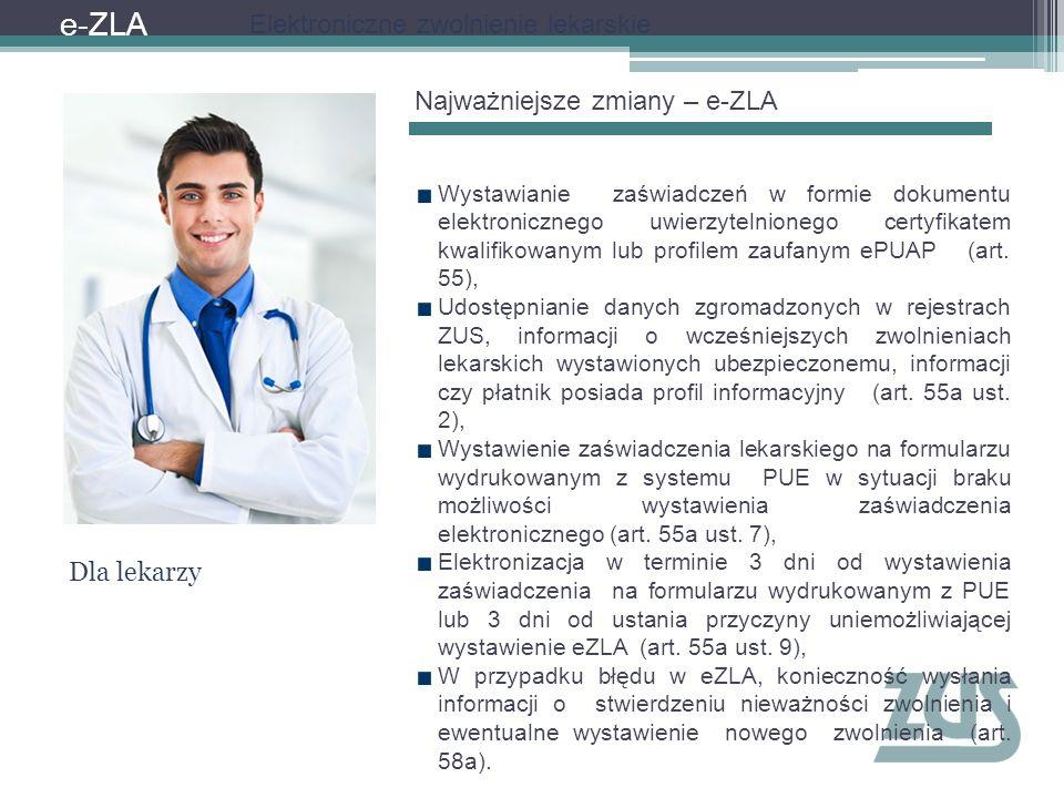 Najważniejsze zmiany – e-ZLA Wystawianie zaświadczeń w formie dokumentu elektronicznego uwierzytelnionego certyfikatem kwalifikowanym lub profilem zau