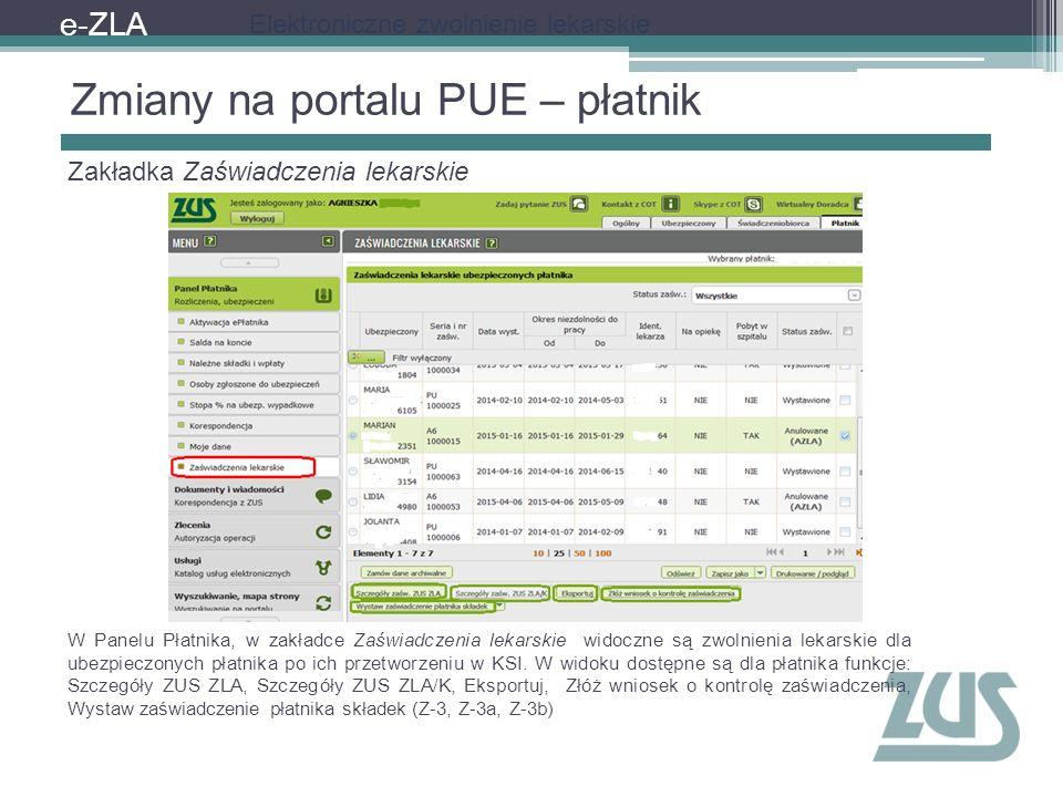 Zmiany na portalu PUE – płatnik Zakładka Zaświadczenia lekarskie W Panelu Płatnika, w zakładce Zaświadczenia lekarskie widoczne są zwolnienia lekarski