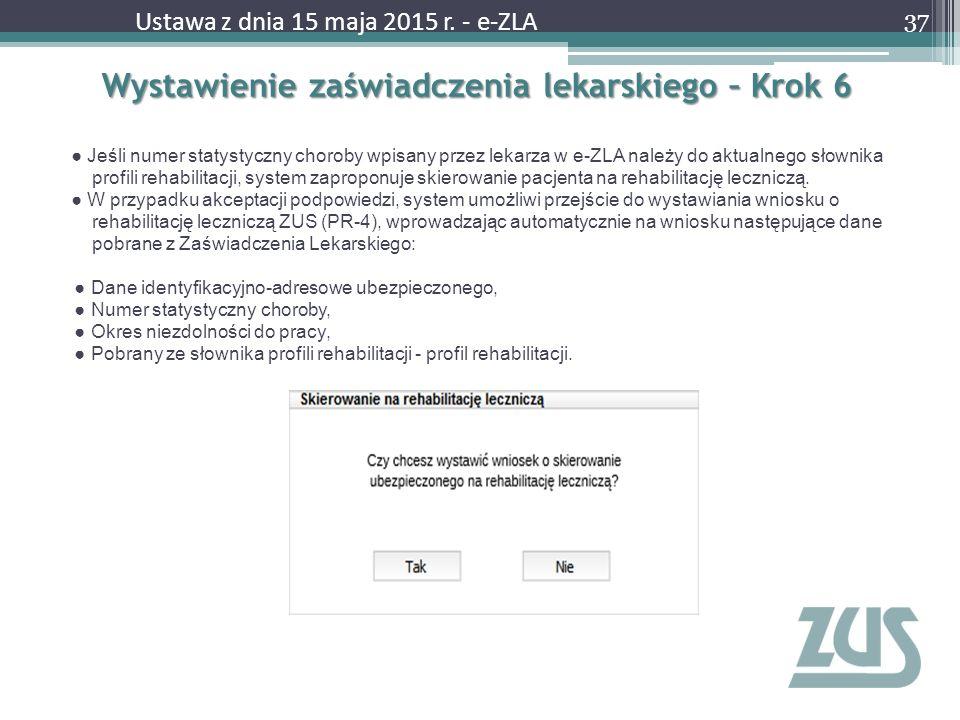 Wystawienie zaświadczenia lekarskiego – Krok 6 ● Jeśli numer statystyczny choroby wpisany przez lekarza w e-ZLA należy do aktualnego słownika profili