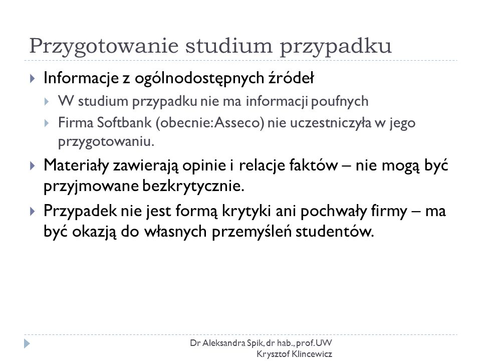 Przygotowanie studium przypadku Dr Aleksandra Spik, dr hab., prof.
