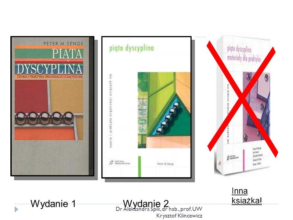 Dr Aleksandra Spik, dr hab., prof. UW Krysztof Klincewicz Inna ksiażka! Wydanie 1Wydanie 2