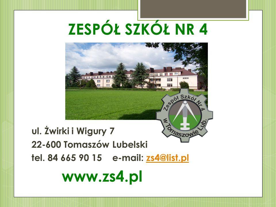 ZESPÓŁ SZKÓŁ NR 4 ul. Żwirki i Wigury 7 22-600 Tomaszów Lubelski tel. 84 665 90 15 e-mail: zs4@list.plzs4@list.pl www.zs4.pl