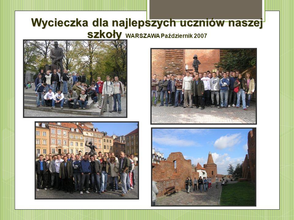 Wycieczka dla najlepszych uczniów naszej szkoły Wycieczka dla najlepszych uczniów naszej szkoły WARSZAWA Październik 2007