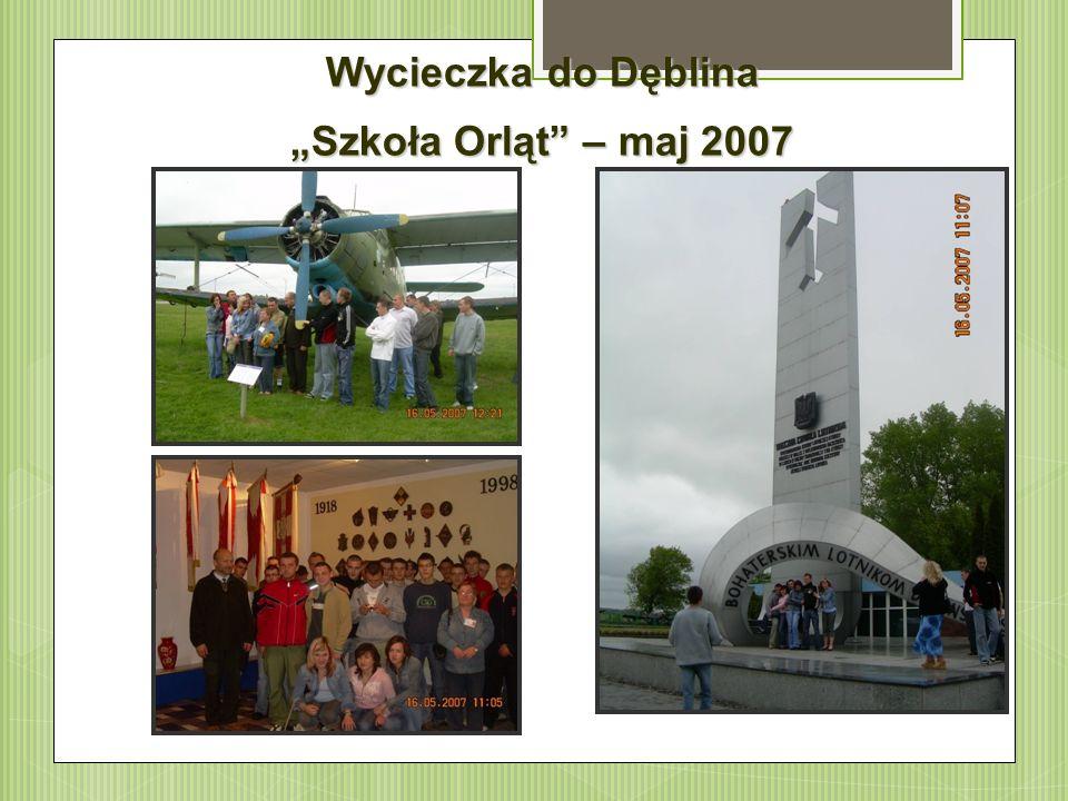 """Wycieczka do Dęblina """"Szkoła Orląt – maj 2007"""