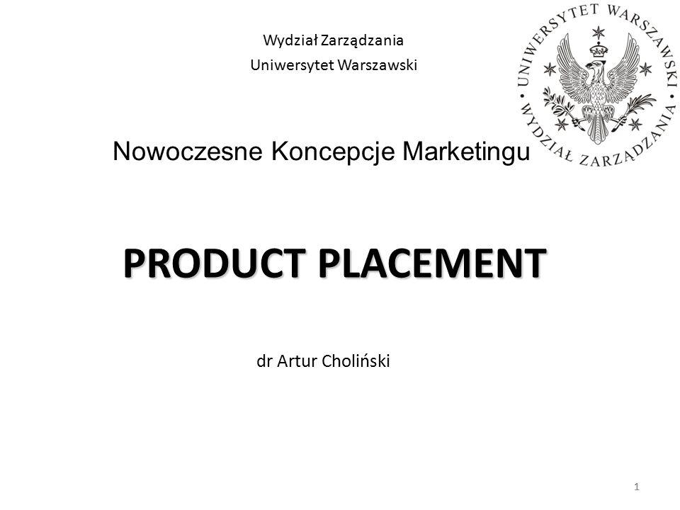 1 PRODUCT PLACEMENT dr Artur Choliński Wydział Zarządzania Uniwersytet Warszawski Nowoczesne Koncepcje Marketingu 1
