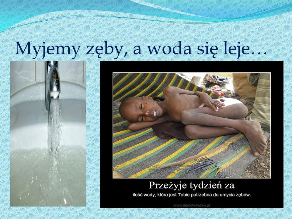 """,,Woda jest źródłem życia'' To, """"źródło"""" może kiedyś wyschnąć. Niestety nie zawsze potrafimy i chcemy oszczędnie z niego korzystać. Jeszcze nie doświa"""