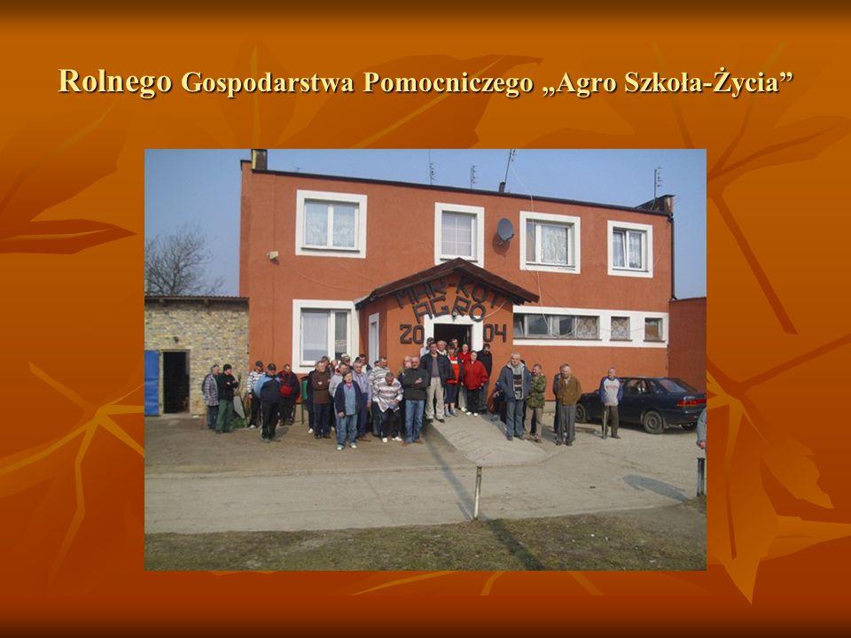 """Rolnego Gospodarstwa Pomocniczego """"Agro Szkoła-Życia"""