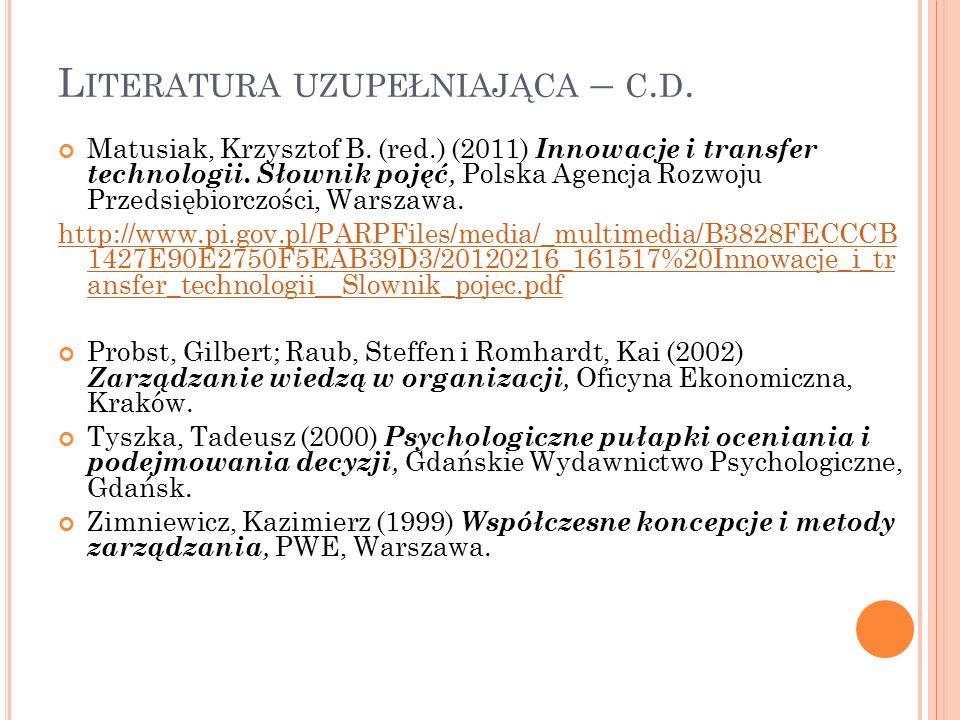 T EMATYKA ZAJĘĆ Model wiedzy w organizacjach (Ilka Tuomi, 1999) PRODUKT ZASÓB OGRANICZENIE WIEDZA