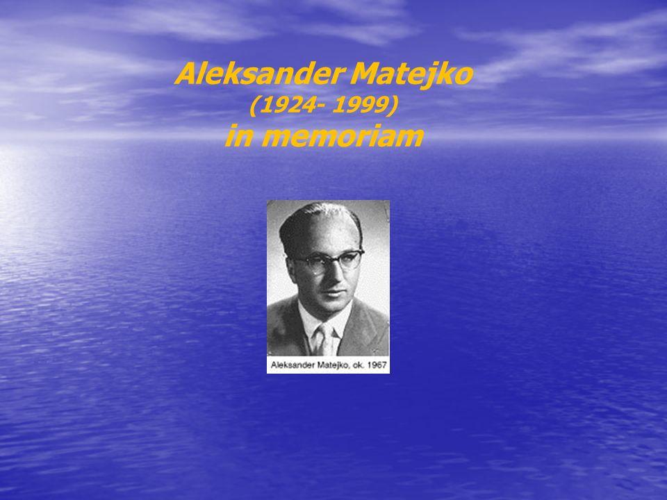 Aleksander Matejko (1924- 1999) in memoriam