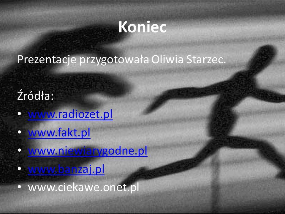 Koniec Prezentacje przygotowała Oliwia Starzec.