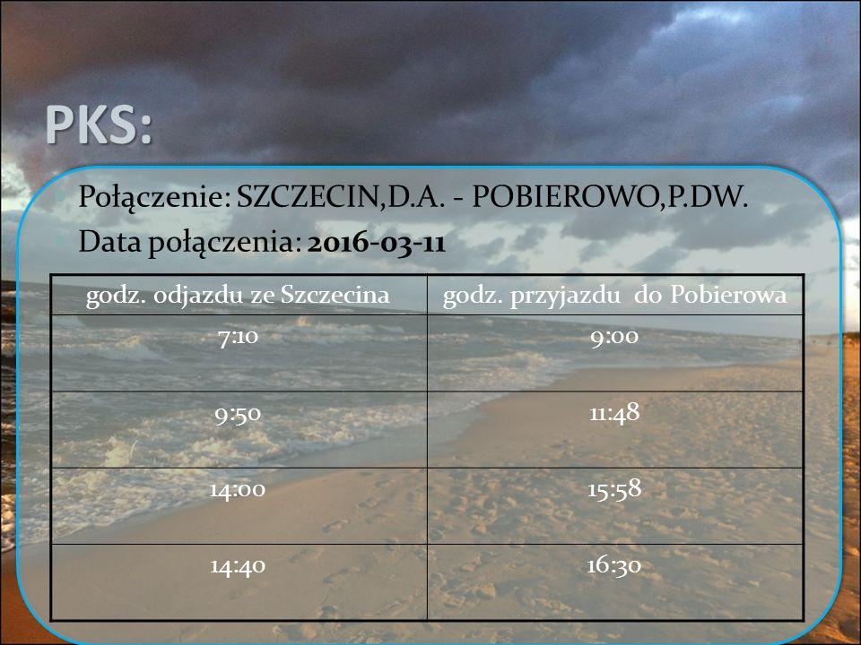 PKS: Połączenie: SZCZECIN,D.A.- POBIEROWO,P.DW. Data połączenia: 2016-03-11 godz.
