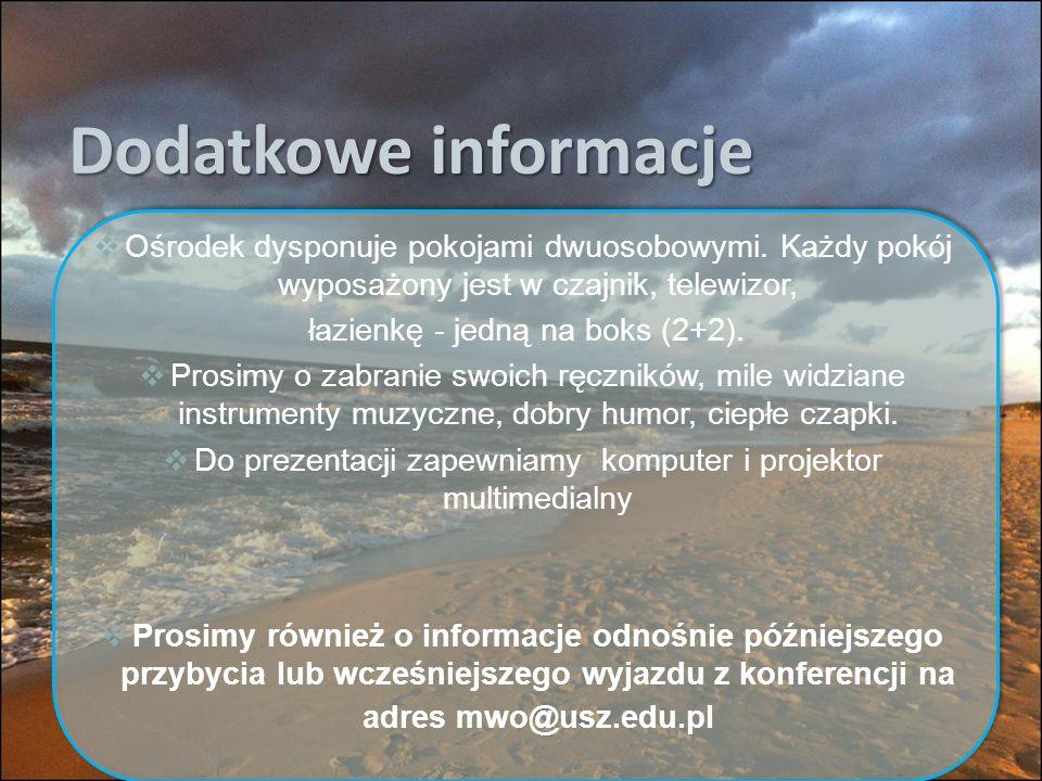 Dodatkowe informacje  Ośrodek dysponuje pokojami dwuosobowymi.
