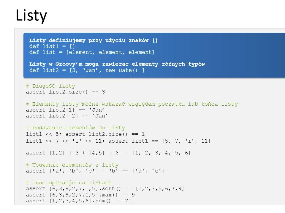 Listy # DługoSC listy assert list2.size() == 3 # Elementy listy możne wskazać względem początku lub końca listy assert list2[1] == 'Jan' assert list2[
