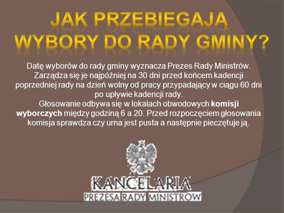 Datę wyborów do rady gminy wyznacza Prezes Rady Ministrów.
