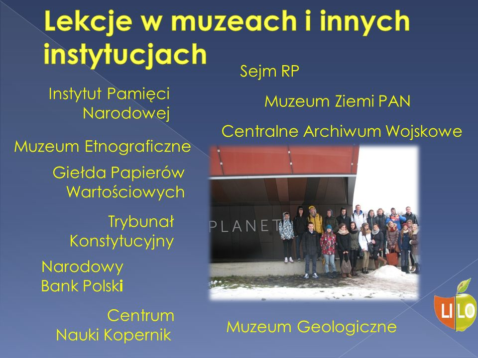 Muzeum Ziemi PAN Muzeum Etnograficzne Centrum Nauki Kopernik Muzeum Geologiczne Giełda Papierów Wartościowych Narodowy Bank Polsk i Sejm RP Trybunał K