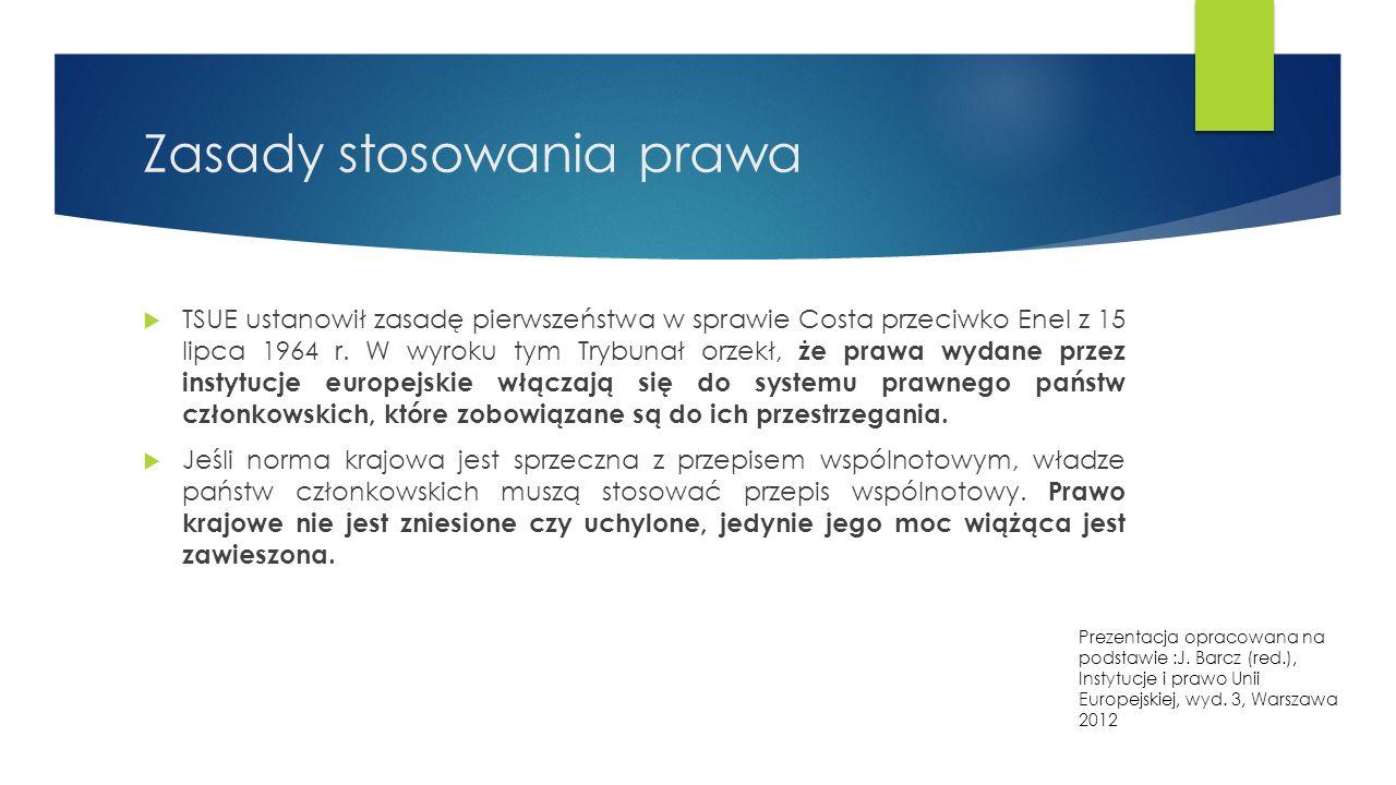 Zasady stosowania prawa  TSUE ustanowił zasadę pierwszeństwa w sprawie Costa przeciwko Enel z 15 lipca 1964 r.