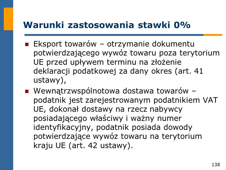 138 Warunki zastosowania stawki 0% Eksport towarów – otrzymanie dokumentu potwierdzającego wywóz towaru poza terytorium UE przed upływem terminu na zł